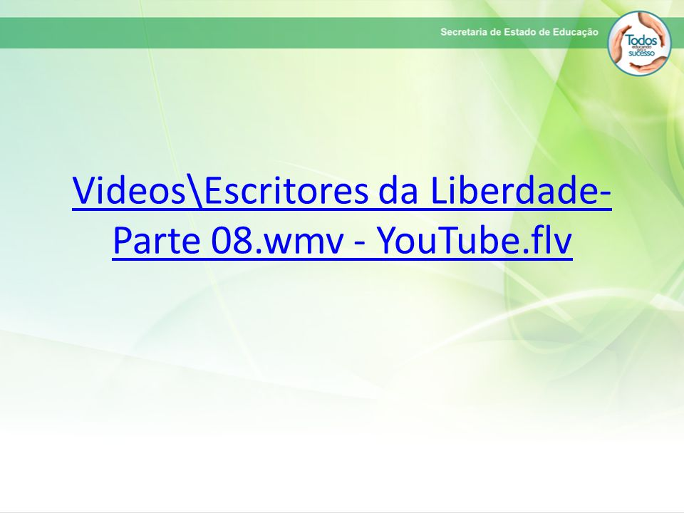 Videos\Escritores da Liberdade- Parte 08.wmv - YouTube.flv