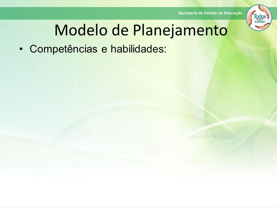 Modelo de Planejamento Competências e habilidades: