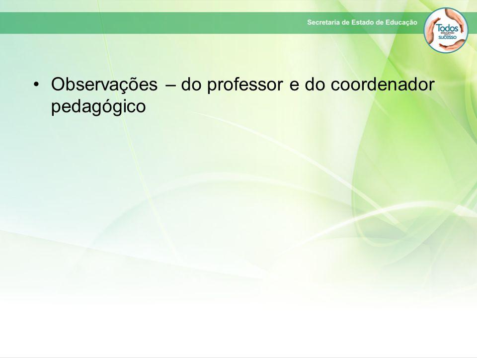 Observações – do professor e do coordenador pedagógico