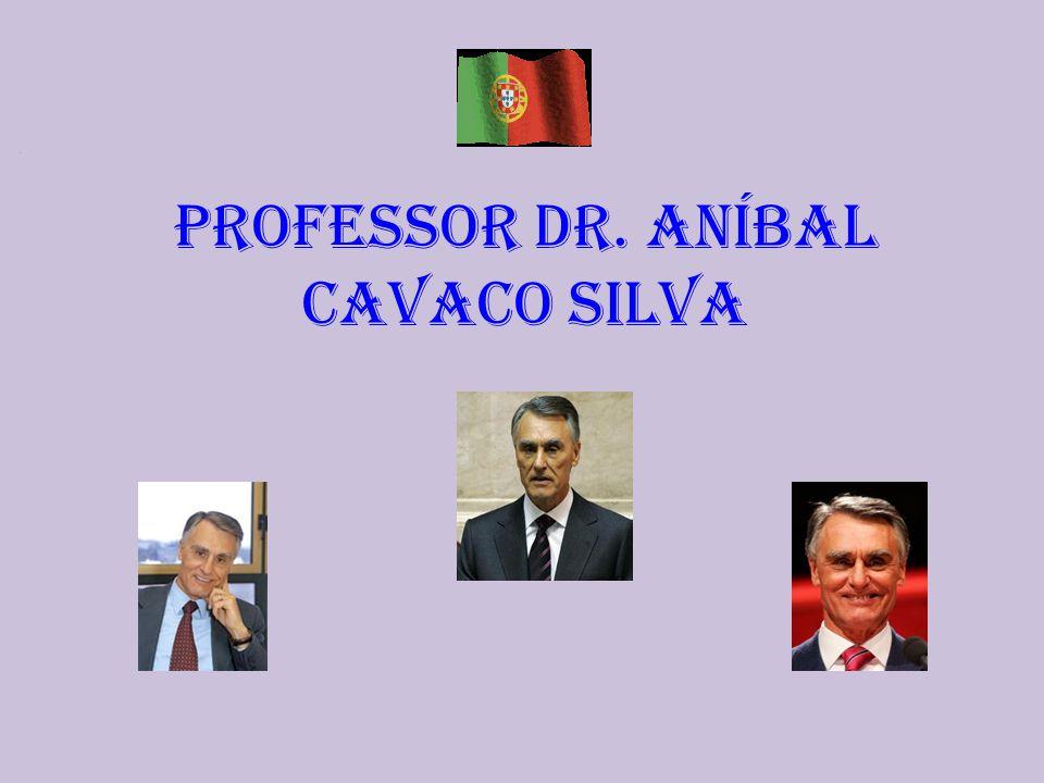 Professor Dr. Aníbal Cavaco Silva...