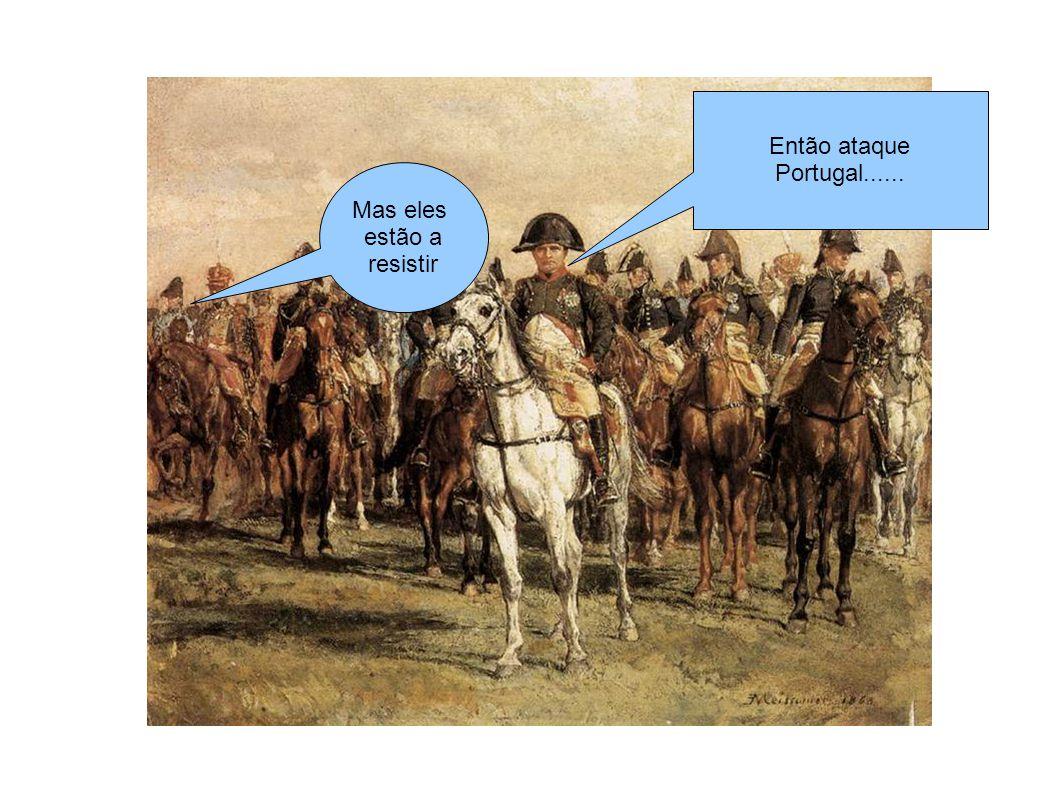 Então ataque Portugal...... Mas eles estão a resistir