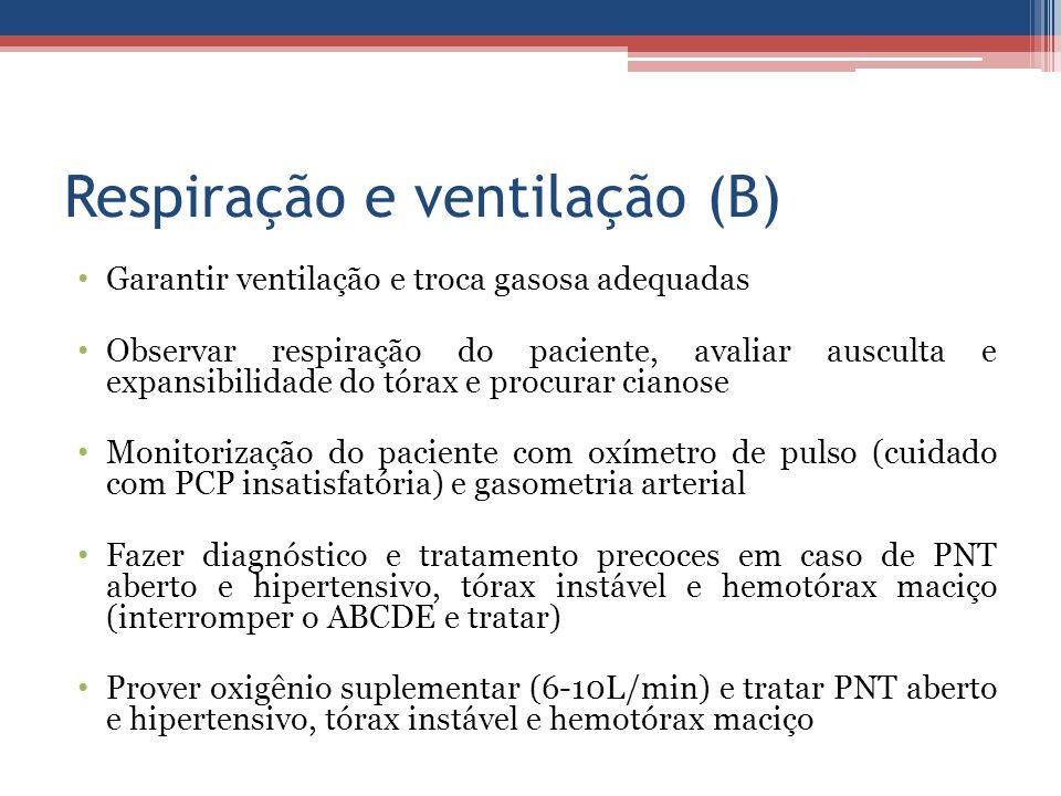 Respiração e ventilação (B) Garantir ventilação e troca gasosa adequadas Observar respiração do paciente, avaliar ausculta e expansibilidade do tórax