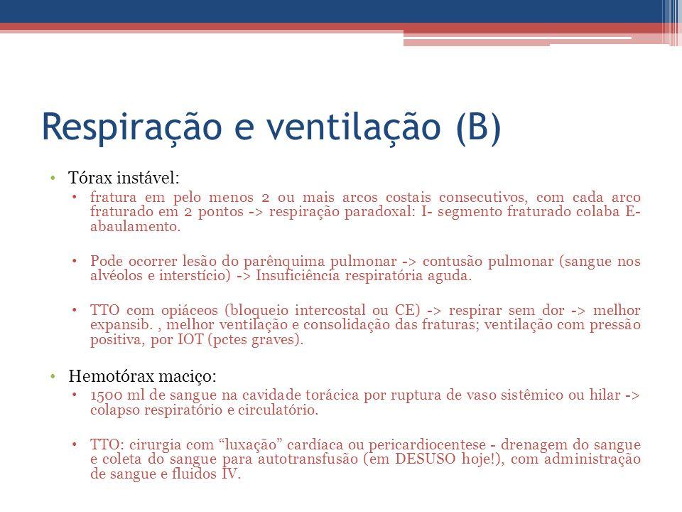 Respiração e ventilação (B) Tórax instável: fratura em pelo menos 2 ou mais arcos costais consecutivos, com cada arco fraturado em 2 pontos -> respira