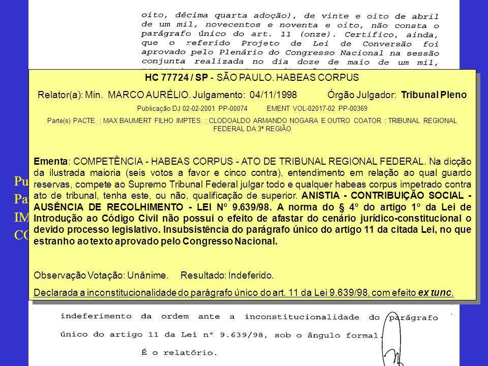 HC 77724 / SP - SÃO PAULO. HABEAS CORPUS Relator(a): Min. MARCO AURÉLIO. Julgamento: 04/11/1998 Órgão Julgador: Tribunal Pleno Publicação DJ 02-02-200