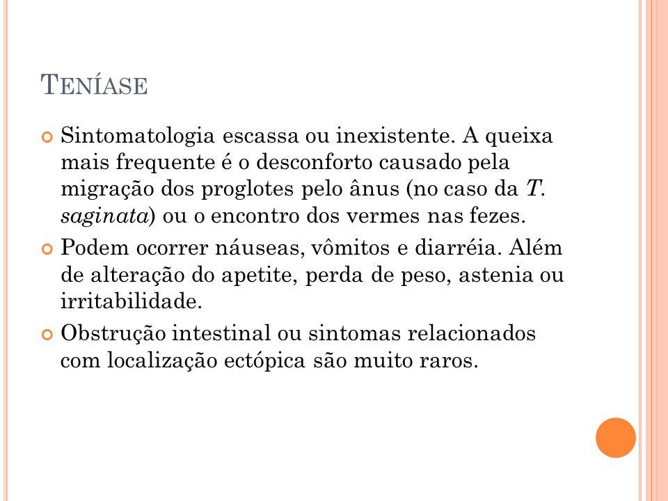 T ENÍASE Sintomatologia escassa ou inexistente.