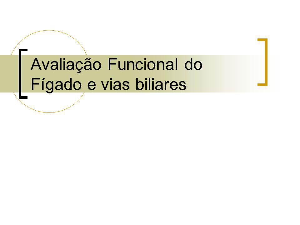 Avaliação Funcional do Fígado e vias biliares