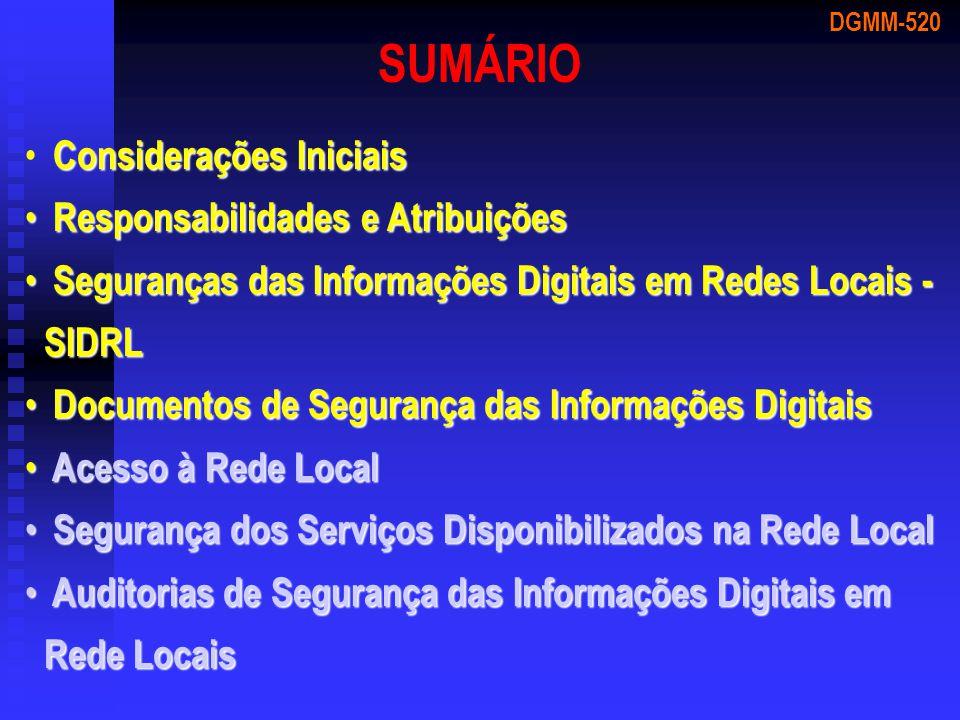 SUMÁRIO Considerações Iniciais Responsabilidades e Atribuições Responsabilidades e Atribuições Seguranças das Informações Digitais em Redes Locais - S