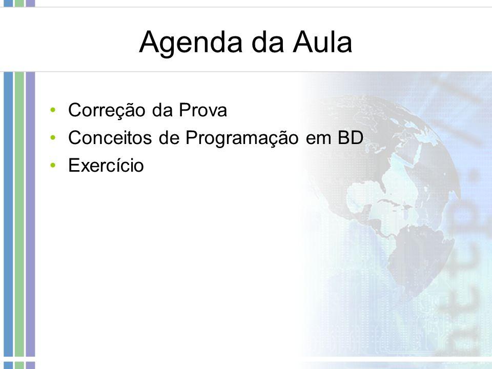 Agenda da Aula Correção da Prova Conceitos de Programação em BD Exercício