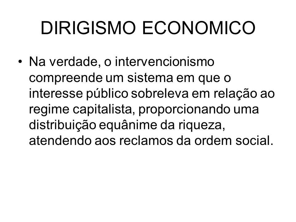 Na doutrina do Direito Econômico, a ação do Estado no domínio econômico recebeu o nome tradicional de intervenção.