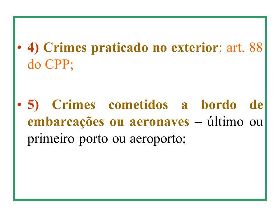 4) Crimes praticado no exterior: art.