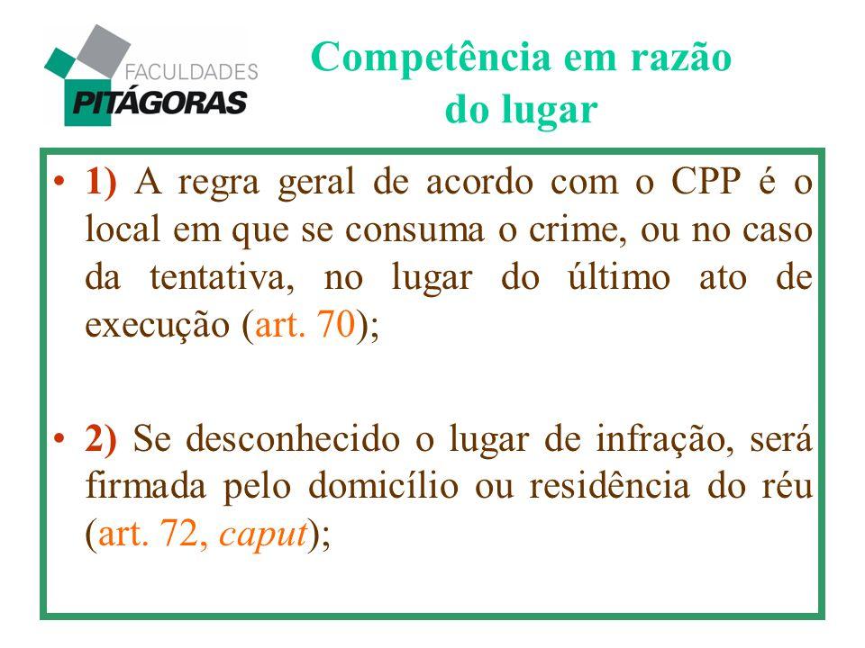 1) A regra geral de acordo com o CPP é o local em que se consuma o crime, ou no caso da tentativa, no lugar do último ato de execução (art. 70); 2) Se