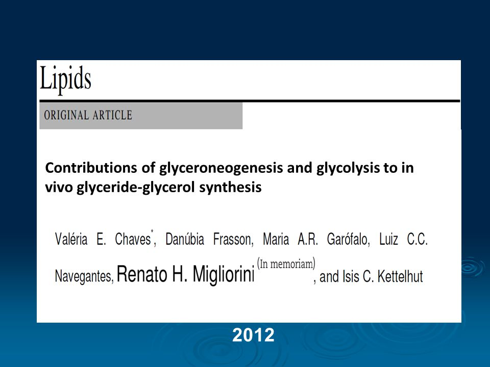 Contributions of glyceroneogenesis and glycolysis to in vivo glyceride-glycerol synthesis 2012