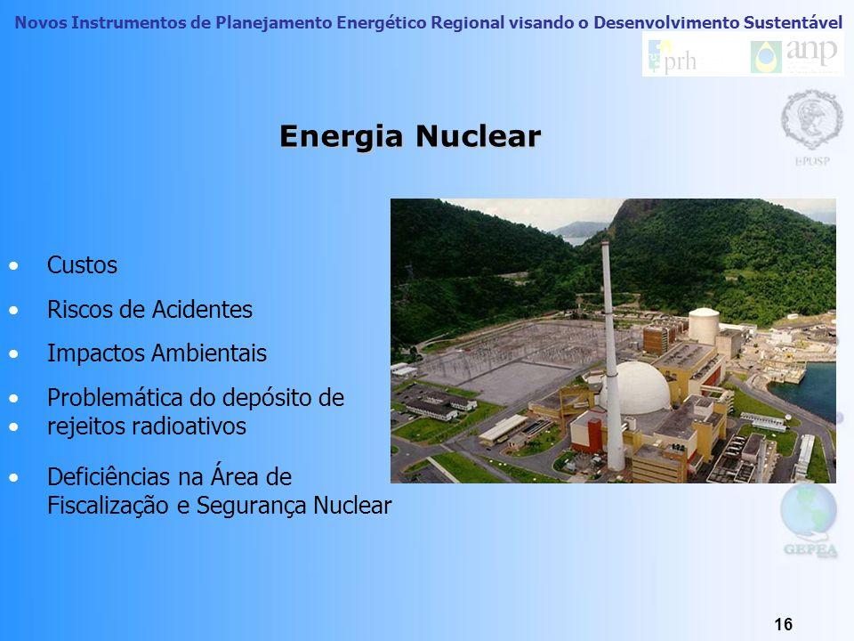 Novos Instrumentos de Planejamento Energético Regional visando o Desenvolvimento Sustentável 15 UTE carvão Emissões: 800 a 1300 g/kWh UTE oléo combust