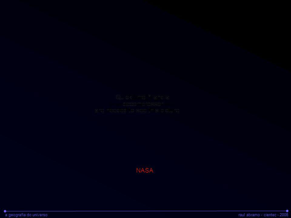 a geografia do universoraul abramo - cientec - 2008 NASA
