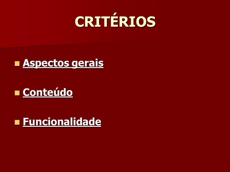 CRITÉRIOS Aspectos gerais Aspectos gerais Aspectos gerais Aspectos gerais Conteúdo Conteúdo Conteúdo Funcionalidade Funcionalidade Funcionalidade