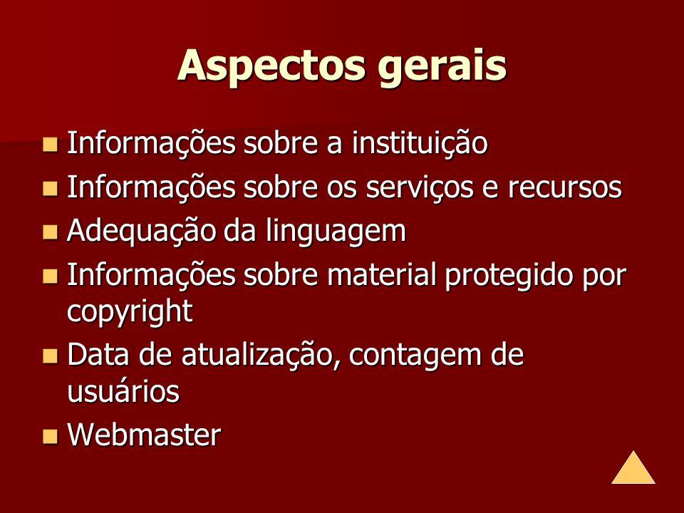 Aspectos gerais Informações sobre a instituição Informações sobre a instituição Informações sobre os serviços e recursos Informações sobre os serviços