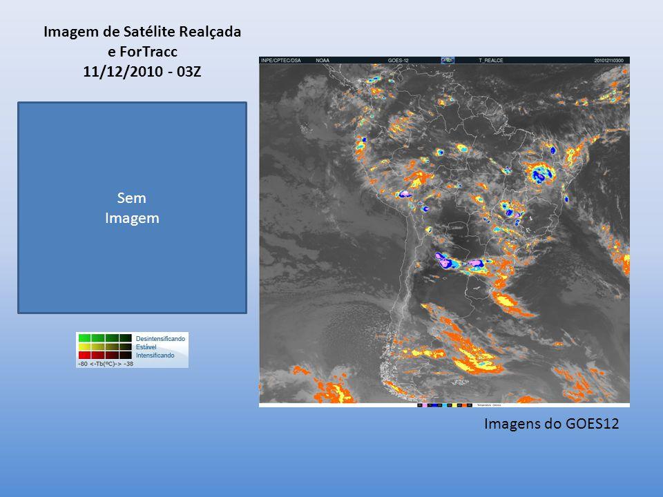Imagem de Satélite Realçada e ForTracc 11/12/2010 - 03Z Sem Imagem Imagens do GOES12