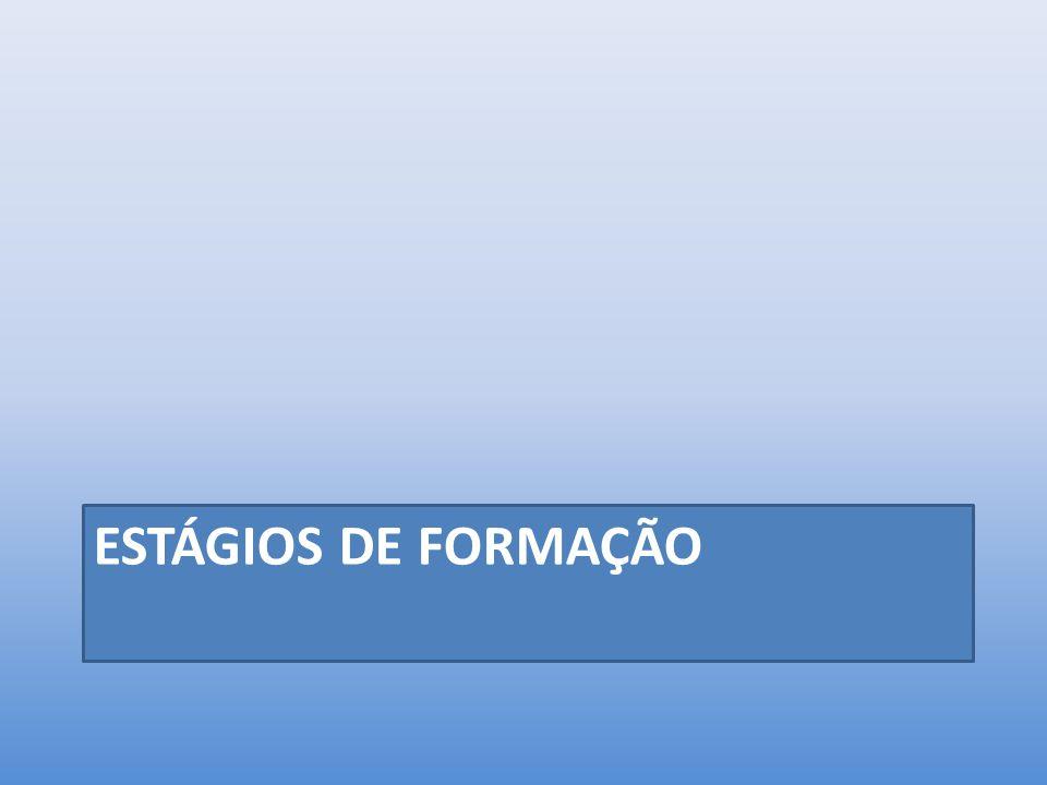 ESTÁGIOS DE FORMAÇÃO
