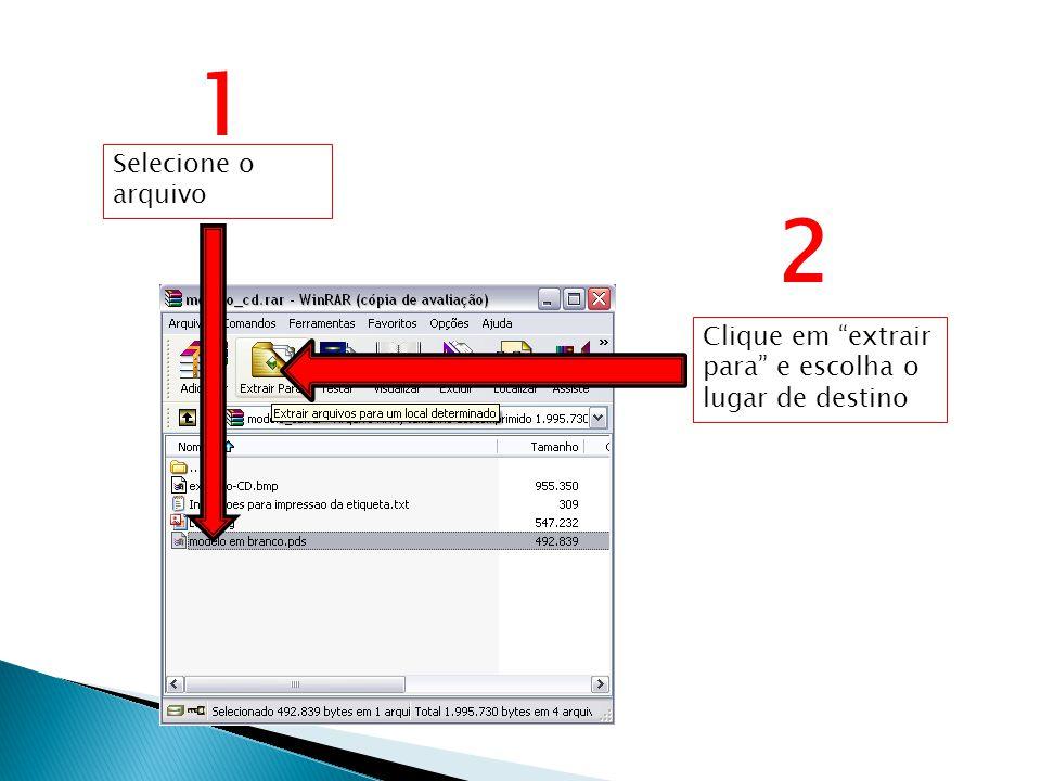 Selecione o arquivo Clique em extrair para e escolha o lugar de destino 2 1