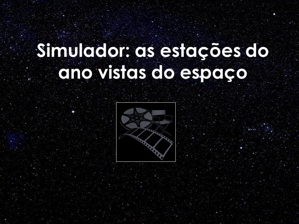 Simulador: as estações do ano vistas do espaço