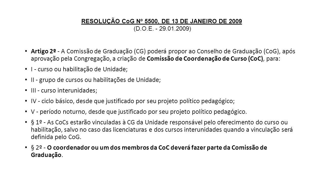 Artigo 2º - A Comissão de Graduação (CG) poderá propor ao Conselho de Graduação (CoG), após aprovação pela Congregação, a criação de Comissão de Coord