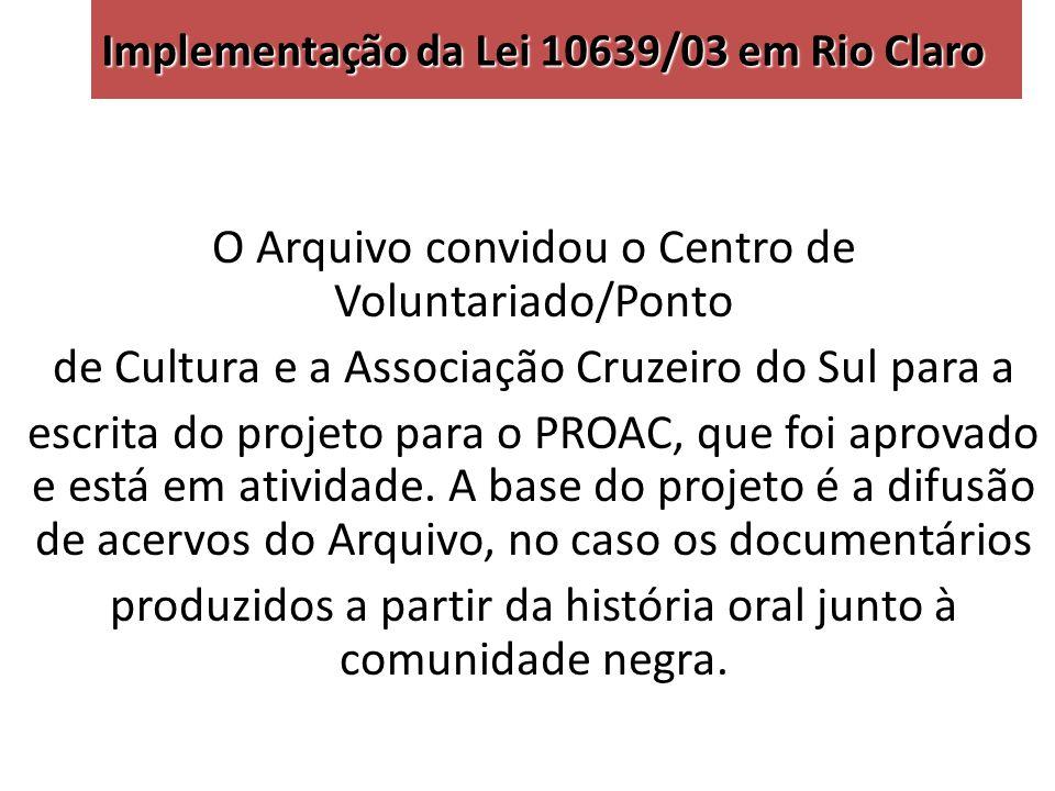Implementação da Lei 10639/03 em Rio Claro O Portal Memória Viva é um canal de difusão das manifestações culturais, artísticas e sociais que afetam, na sua singularidade, a cidade de Rio Claro, sejam elas produzidas pelos seus moradores, sejam por contribuições estrangeiras.