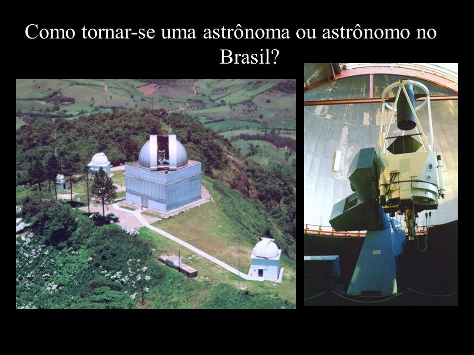 Como tornar-se uma astrônoma ou astrônomo no Brasil