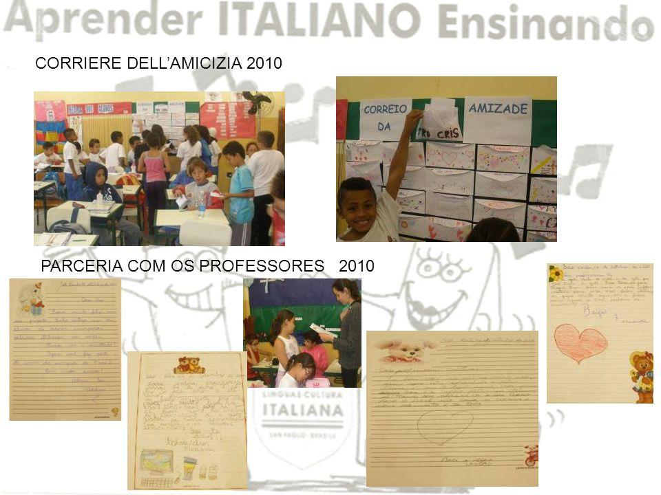 CORRIERE DELL'AMICIZIA 2010 PARCERIA COM OS PROFESSORES 2010