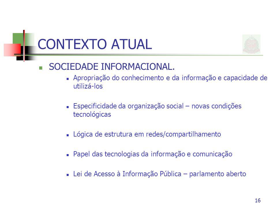 16 CONTEXTO ATUAL SOCIEDADE INFORMACIONAL. Apropriação do conhecimento e da informação e capacidade de utilizá-los Especificidade da organização socia