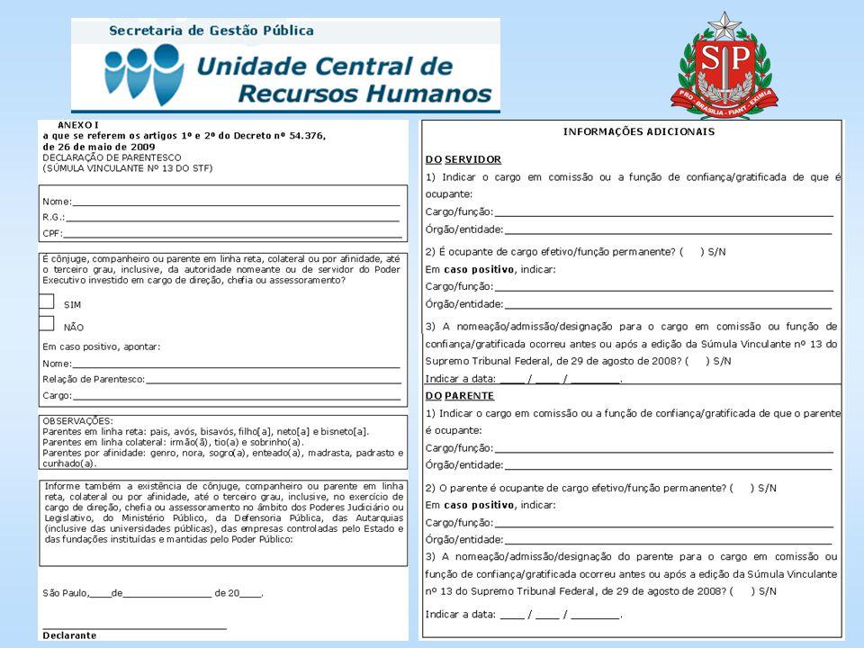 PROCEDIMENTOS INGRESSO (NOMEAÇÃO/ADMISSÃO/DESIGNAÇÃO) - Preenchimento da declaração negativa do interessado nos moldes dos Anexos, conforme o caso.