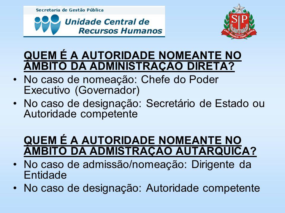 QUEM É A AUTORIDADE NOMEANTE NO ÂMBITO DA ADMINISTRAÇÃO DIRETA.