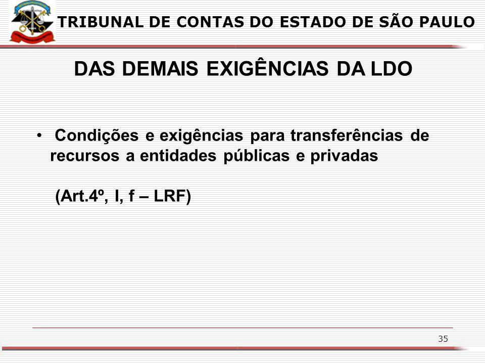 34 DAS DEMAIS EXIGÊNCIAS DA LDO normas relativas ao controle de custos e à avaliação dos resultados dos programas financiados com recursos dos orçamen