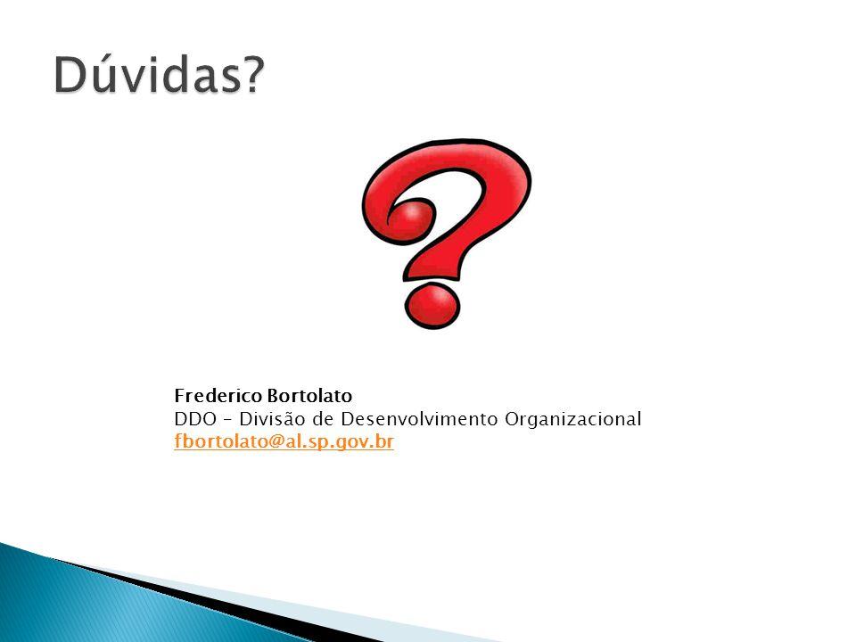 Frederico Bortolato DDO – Divisão de Desenvolvimento Organizacional fbortolato@al.sp.gov.br