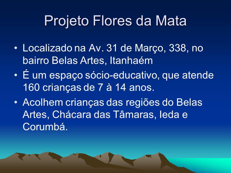 Projeto Flores da Mata Localizado na Av.