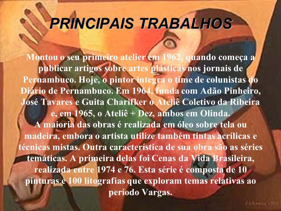 PRINCIPAIS TRABALHOS PRINCIPAIS TRABALHOS Montou o seu primeiro atelier em 1962, quando começa a publicar artigos sobre artes plásticas nos jornais de