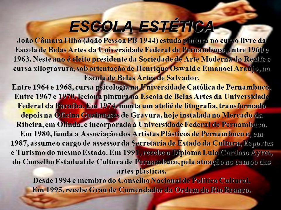 ESCOLA ESTÉTICA João Câmara Filho (João Pessoa PB 1944) estuda pintura no curso livre da Escola de Belas Artes da Universidade Federal de Pernambuco,