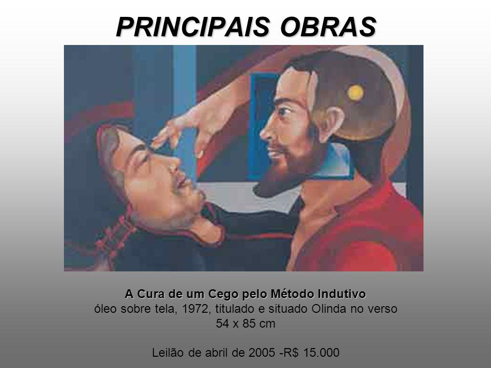 PRINCIPAIS OBRAS A Cura de um Cego pelo Método Indutivo PRINCIPAIS OBRAS A Cura de um Cego pelo Método Indutivo óleo sobre tela, 1972, titulado e situ