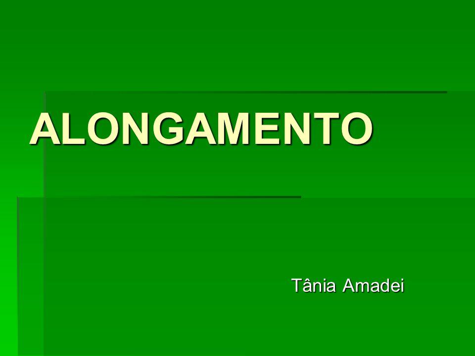 ALONGAMENTO Tânia Amadei