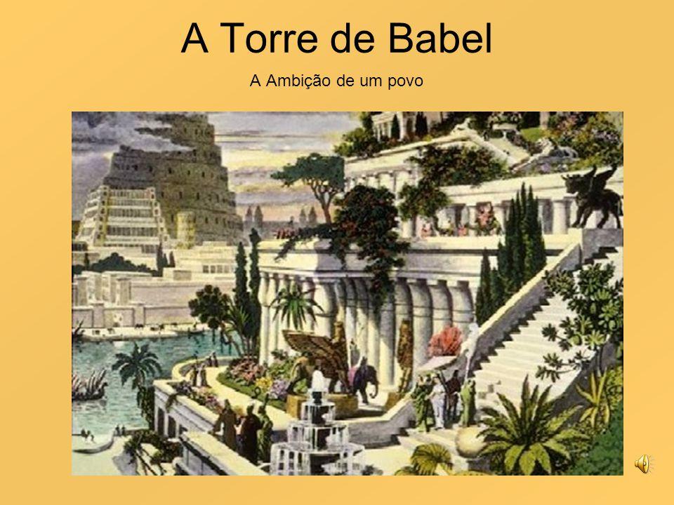 A Torre de Babel A Ambição de um povo