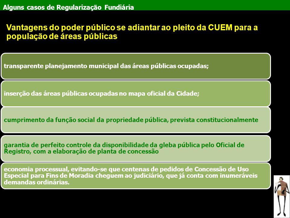 Alguns casos de Regularização Fundiária transparente planejamento municipal das áreas públicas ocupadas;inserção das áreas públicas ocupadas no mapa o