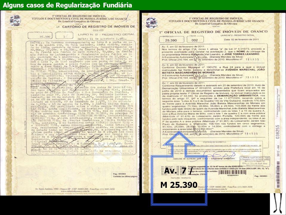 Alguns casos de Regularização Fundiária Av. 7 / M 25.390 1º CRIO