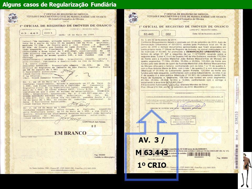 Alguns casos de Regularização Fundiária AV. 3 / M 63.443 1º CRIO