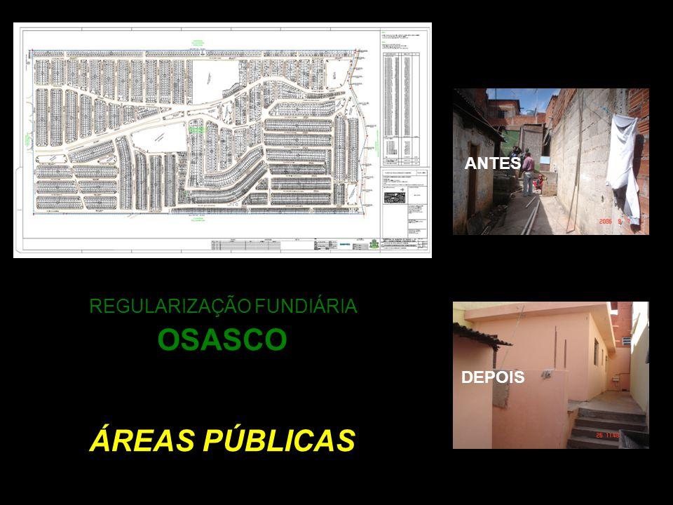 REGULARIZAÇÃO FUNDIÁRIA OSASCO ÁREAS PÚBLICAS DEPOIS ANTES