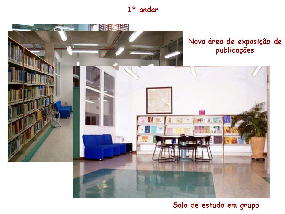Mesas de estudo individual Sala de estudo em grupo 1º andar Nova área de exposição de publicações