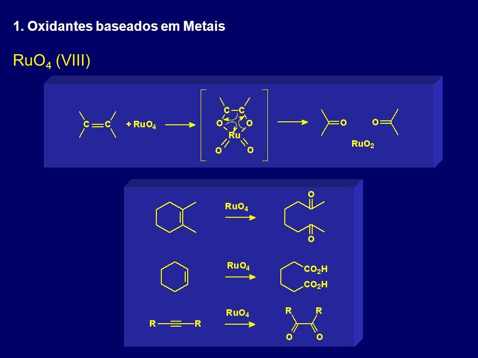 RuO 4 (VIII) 1. Oxidantes baseados em Metais