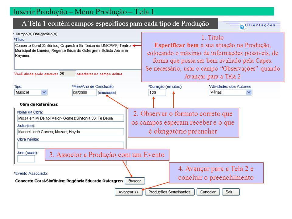 Inserir Produção – Menu Produção – Tela 1 4.Avançar para a Tela 2 e concluir o preenchimento 1.