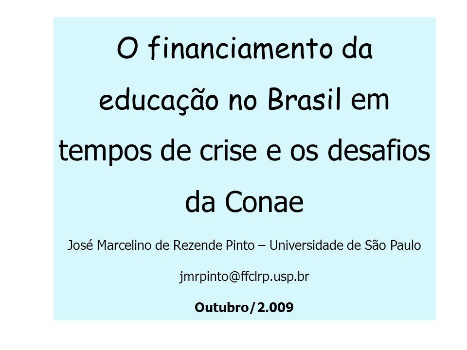 O financiamento da educação no Brasil em tempos de crise e os desafios da Conae José Marcelino de Rezende Pinto – Universidade de São Paulo jmrpinto@f