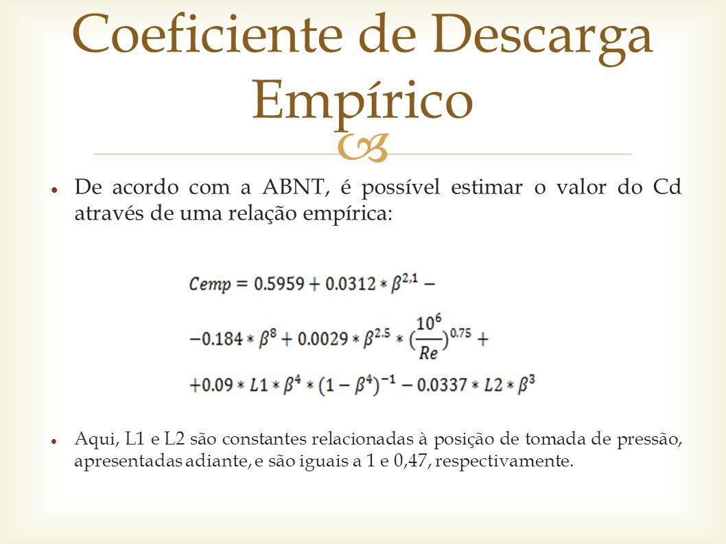  De acordo com a ABNT, é possível estimar o valor do Cd através de uma relação empírica: Aqui, L1 e L2 são constantes relacionadas à posição de tomad
