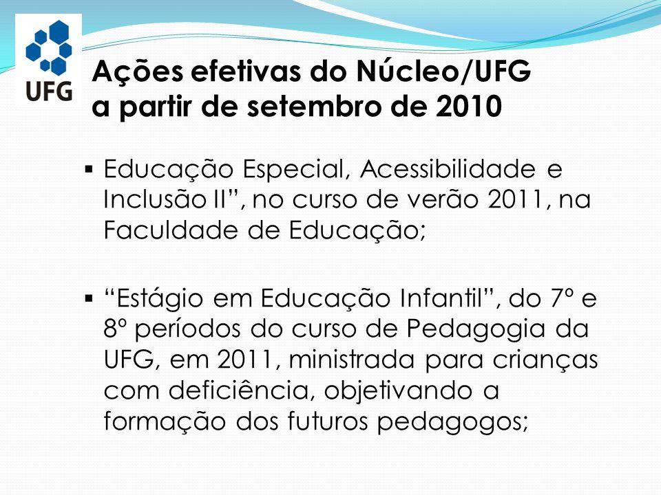 """ Educação Especial, Acessibilidade e Inclusão II"""", no curso de verão 2011, na Faculdade de Educação;  """"Estágio em Educação Infantil"""", do 7º e 8º per"""