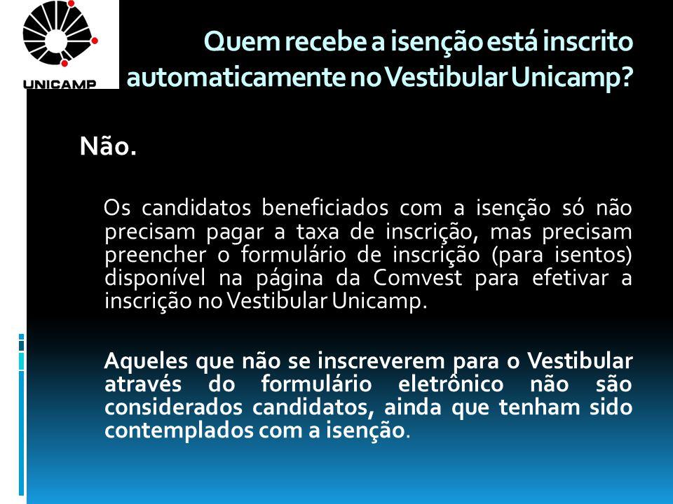 Quem recebe a isenção está inscrito automaticamente no Vestibular Unicamp.